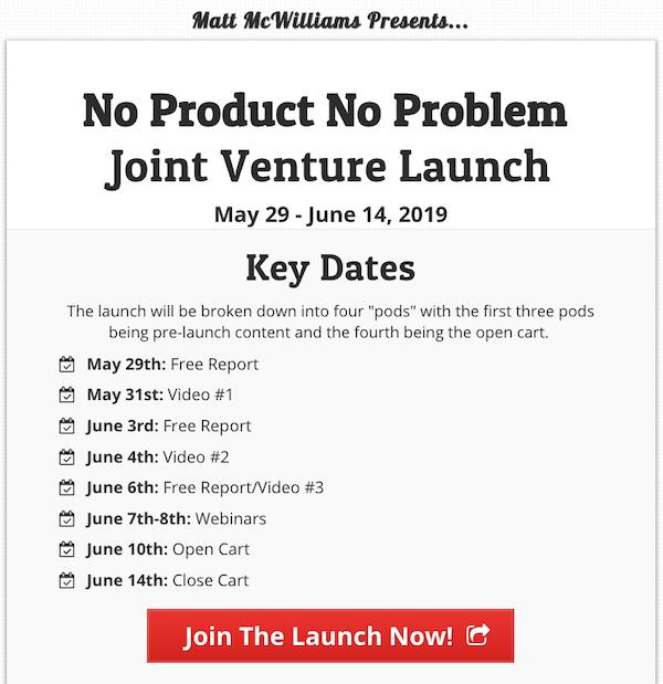 Matt McWilliams - No Product No Problem Joint Venture Launch Affiliate Program JV Invite