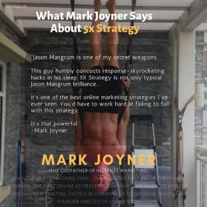 Mark Joyner, the Godfather of Internet Marketing, endorses Jason Mangrum's 5X Strategy ...